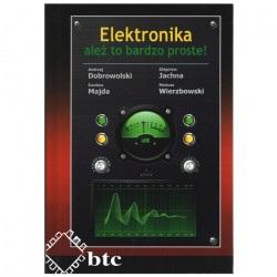Elektronika - ależ to bardzo proste! - Andrzej Dobrowolski, Zbigniew Jachna, Ewelina Majda, Mariusz Wierzbowski